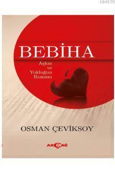 Bebiha; Aşkın Ve Yokluğun Romanı