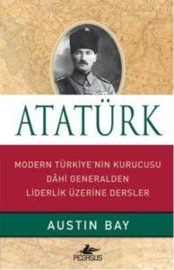 Atatürk Modern Türkiye'nin Kurucusu Dahi Generalden Liderlik Üzerine Dersler Cİltli