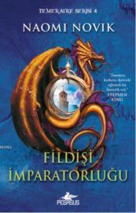 Fildişi İmparatorluğu-Temeraire Serisi 4.Kitap