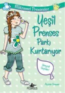 Mükemmel Prensesler 3 Yeşil Prenses Parkı Kurtarıyor