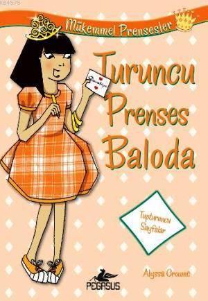 Mükemmel Prensesler 4 - Turuncu Prenses Baloda