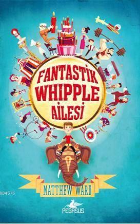 Fantastik Whipple Ailesi -1