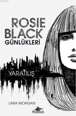 Rosie Black Günleri - Yaratılış