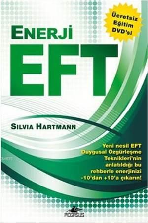 Enerji EFT : Yeni Nesil Duygusal Özgürleşme Teknikleri (Dvd'li)
