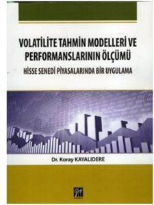 Volatilite Tahmin Modelleri ve Performanalarının Ölçümü