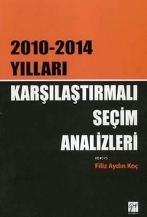 Karşilaştirilmali Seçim Analizleri (2010-2014)