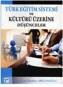 Türk Eğitim Sistemi ve Kültürü Üstüne düşünceler