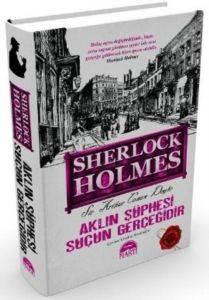 Sherlock Holmes- Aklın Şüphesi Suçun Gerçeğidir