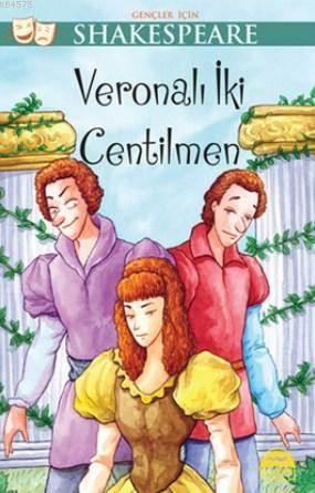 Gençler İçin Shakespeare - Veronalı İki Centilmen