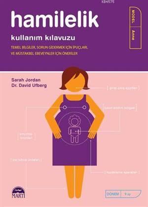 Hamilelik Kullanım Kılavuzu; Temel Bilgiler, Sorun Gidermek İçin İpuçları ve Müstakbel Ebeveynler İçin Öneriler