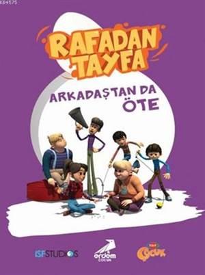 Rafadan Tayfa; <br/>Arkadaştan Da Öte