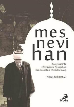 Mesnevihan; Saraybosna'da Mevlevilik Ve Mesnevihan Hacı Hafız Halid Efendi Hacımuliç