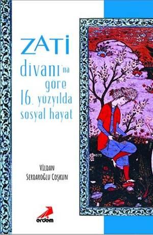Zati Divanı'na Göre 16.Yüzyılda Sosyal Hayat