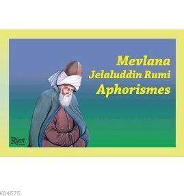 Mevlana Jelaluddin Rumi Aphorismes
