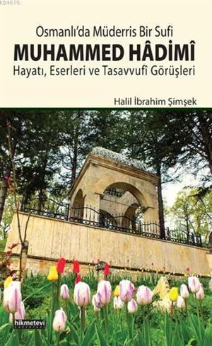 Osmanlı'da Müderris Bir Sufi Muhammed Hâdimî