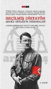 Seçilmiş Diktatör Adolf Hitler'in Psikanalizi