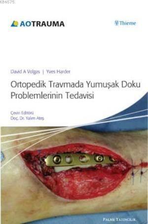 Ortopedik Travmada Yumuşak Doku Problemlerinin Tedavisi