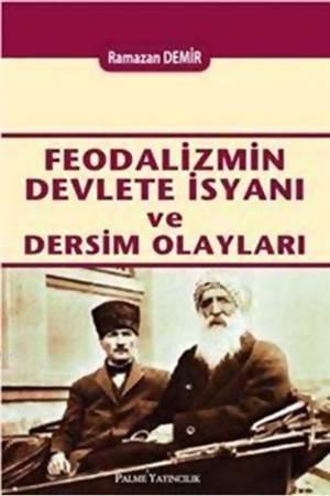 Feodalizmin Devlete İsyanı Ve Dersim Olayları