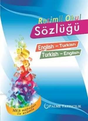 Resimli Okul Sözlüğü; (English - Turkish Turkish - English)