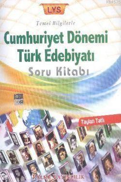 Lys Temel Bilgilerle Cumhuriyet Dönemi Türk Edebiyatı Soru Kitabı