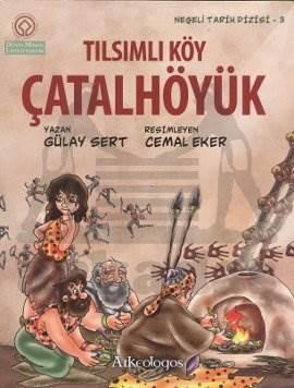 Neşeli Tarih Dizisi 3: Tılsımlı Köy Çatalhöyük