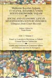 Mahkeme Kayıtları Işığında 17.Yüzyıl İstanbul 'unda Sosyo-Ekonomik Yaşam/ cilt 1 Esnaf ve Loncalar
