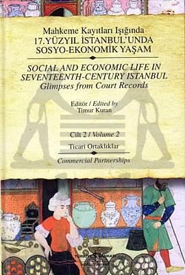 Mahkeme Kayıtları Işığında 17.Yüzyıl İstanbul 'unda Sosyo-Ekonomik Yaşam/cilt 2 Ticari Ortaklıklar