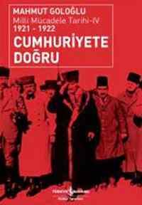 Milli Mücadele TArihi 4 1921-1922 Cumhuriyete Doğru