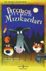 İlk Okuma Kitabım - Bremen Mızıkacıları