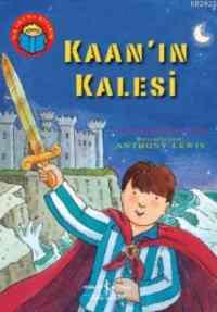 İlk Okuma Kitabım - Kaan'ın Kalesi