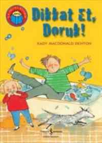 İlk Okuma Kitabım - Dikkat Et Doruk!