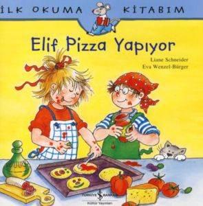 İlk Okuma Kitabım - Elif Pizza Yapıyor