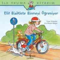 İlk Okuma Kitabım - Elif Bisiklete Binmeyi Öğreniyorum