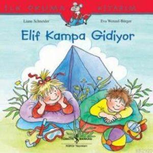 İlk Okuma Kitabım - Elif Kampa Gidiyor