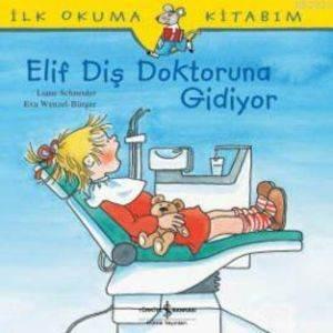 İlk Okuma Kitabım - Elif Diş Doktoruna Gidiyor