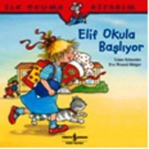 İlk Okuma Kitabım - Elif Okula Başlıyor