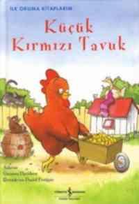 İlk Okuma Kitaplarım Küçük Kırmızı Tavuk