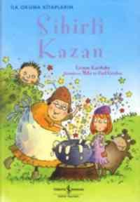 İlk Okuma Kitaplarım Sihirli Kazan