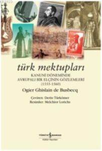 Türk Mektupları-Kanuni Döneminde Avrupalı Bir Elçinin Gözlemleri