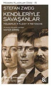 Kendileriyle Savaşanlar – Hölderlin – Kleist - Nietzsche (Karton Kapak)