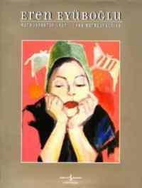 Eren Eyüboğlu : Redrospektif 1927 - 1988 Retrospective