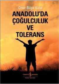 Anadoluda Çoğulculuk Ve Tolerans