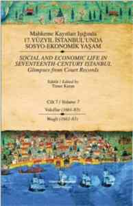 Mahkeme Kayıtları Işığında 17.Yüzyıl İstanbul'unda Sosyo-Ekonomik Yaşam Cilt 7