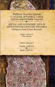 Mahkeme Kayıtları Işığında 17.Yüzyıl İstanbul'unda Sosyo-Ekonomik Yaşam Cilt 8