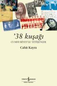 38 Kuşağı Cumhuriyet'le Yetişenler