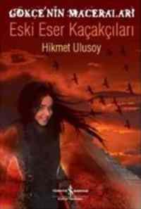 Gökçe'nin Maceraları - Eski Eser Kaçakçıları