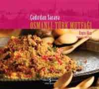 Çadırdan Saraya Osmanlı Türk Mutfağı