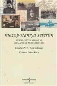 Mezopotamya Seferim: Kurna Kütülamare ve Selmanıpak Muharebeleri