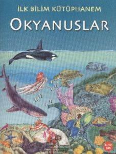 İlk Bilim Kütüphanem Okyanuslar