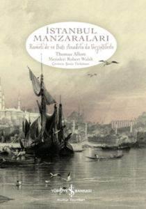 İstanbul Manzaraları (Rumeli'de ve Batı Anadolu'da Gezintilerle)